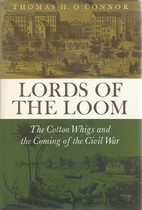 Lords of the Loom: The Cotton Whigs and the…