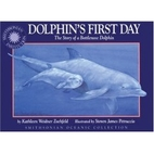 Dolphin's First Day: The Story of a…