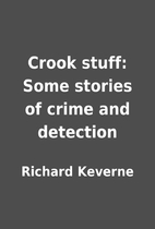 Crook stuff: Some stories of crime and…
