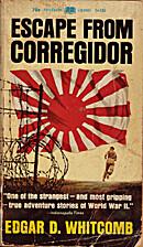 Escape from Corregidor by Edgar D. Whitcomb