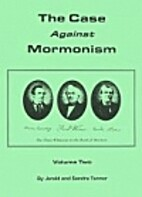 The Case Against Mormonism, Vol. 2 by Jerald…