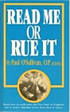 Read Me Or Rue It by Father Paul…