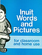 Inuit Words and Pictures for Classroom and…