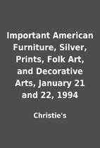 Important American Furniture, Silver,…