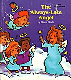 The always-late angel by Diane Stortz