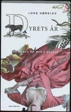 Dyrets år : en roman om Marie Grubbe by…