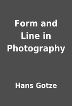 Form and Line in Photography by Hans Gotze