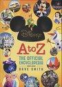 Disney A to Z: The Official Encyclopedia (4th Edition) - Dave Smith