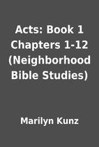 Acts: Book 1 Chapters 1-12 (Neighborhood…