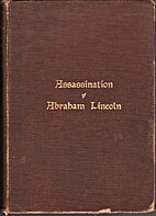 The assassination of Abraham Lincoln;…
