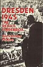 Dresden 1945: The Devil's Tinderbox by…