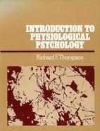 Introduction to Physiological Psychology by…