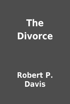 The Divorce by Robert P. Davis