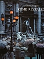 Rome Revealed by Giancarlo Gasponi