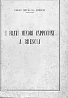 I frati minori cappuccini a Brescia by Padre…