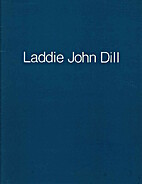 Laddie John Dill, a survey of work,…