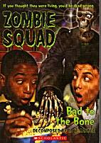 Bad to the Bone (Zombie Squad: #3) by R. W.…