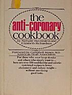 ANTI-CORONARY COOKBOOK, THE by Elizabeth…