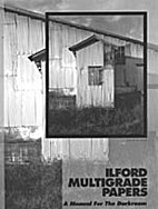 Ilford Mutigrade Papers A Manual For The…
