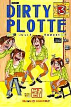 Dirty Plotte # 3 (2nd Printing) by Julie…