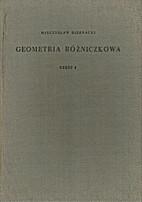 Geometria różniczkowa Tom I by Mieczysław…