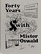 Forty Years with Mister Oswald by Russ…