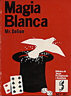 MAGIA BLANCA by Mr. Delion