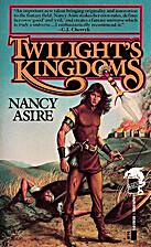 Twilight's Kingdoms by Nancy Asire