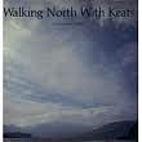 Walking North with Keats by Carol Kyros…