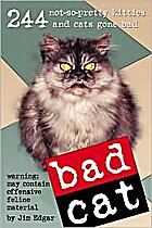 Bad Cat: 244 Not-So-Pretty Kitties And Cats…