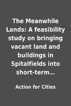 The Meanwhile Lands: A feasibility study on…