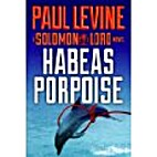 Habeas Porpoise by Paul Levine