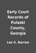 Early Court Records of Pulaski County,…