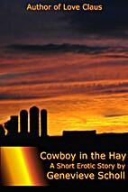 A Cowboy in the Hay by Genevieve Scholl