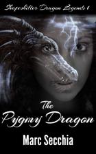The Pygmy Dragon (Shapeshifter Dragon…