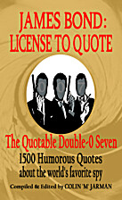 James Bond: License To Quote by Colin Jarman