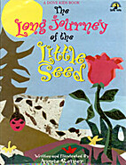 The Long Journey of the Little Seed by Annie…