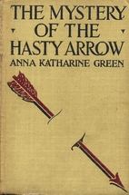 The Mystery of the Hasty Arrow by Anna…