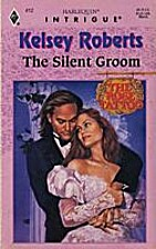 The Silent Groom by Kelsey Roberts