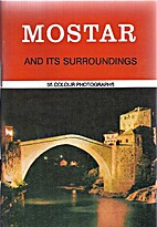 (Bosnia) Mostar and its surroundings
