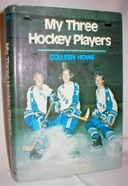 My Three Hockey Players by Colleen Howe