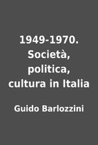 1949-1970. Società, politica, cultura in…