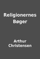 Religionernes Bøger by Arthur Christensen