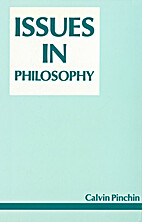 Issues in Philosophy by Calvin Lewis Pinchin