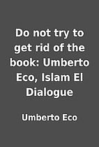 Do not try to get rid of the book: Umberto…