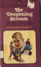 Deepening Stream by Francena H. Arnold