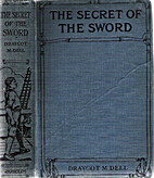 The Secret of the Sword: A Tale of Adventure…