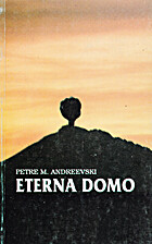 Eterna domo by Petre M. Andreevski