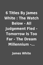 6 Titles By James White : The Watch Below -…
