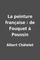 La peinture française : de Fouquet à…